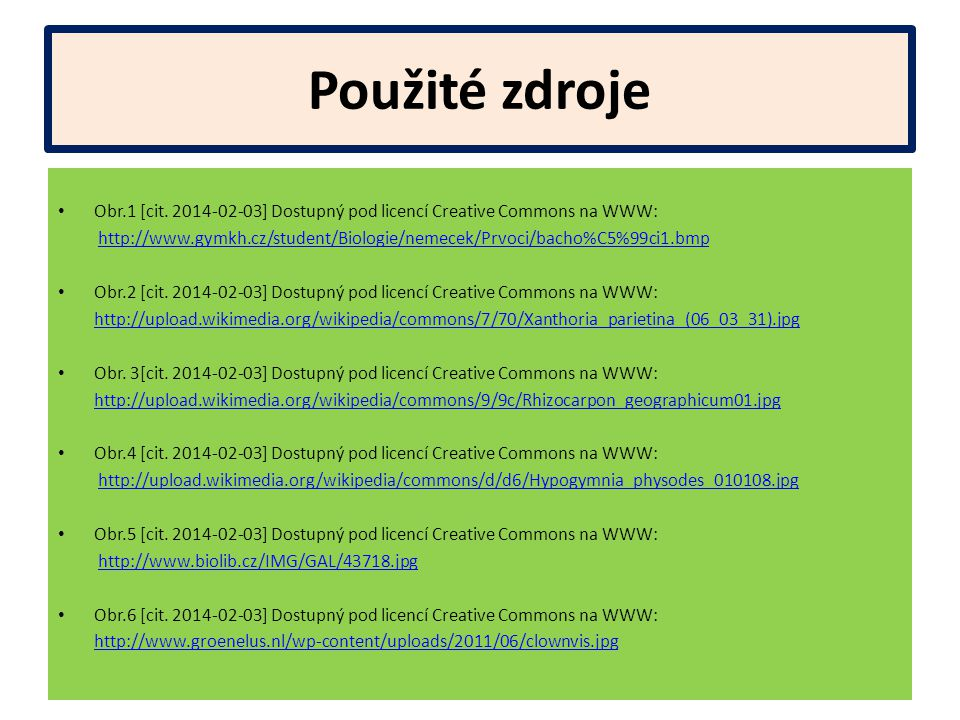 Použité zdroje Obr.1 [cit. 2014-02-03] Dostupný pod licencí Creative Commons na WWW: